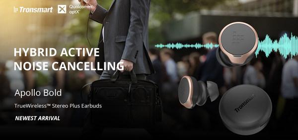 Tronsmart凭借Apollo Bold进军混合式主动降噪真无线耳机市场